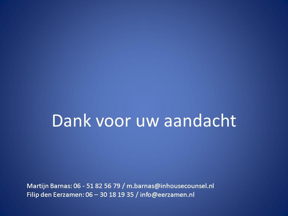Dank voor uw aandacht Martijn Barnas: 06 - 51 82 56 79 / m.barnas@inhousecounsel.nl.