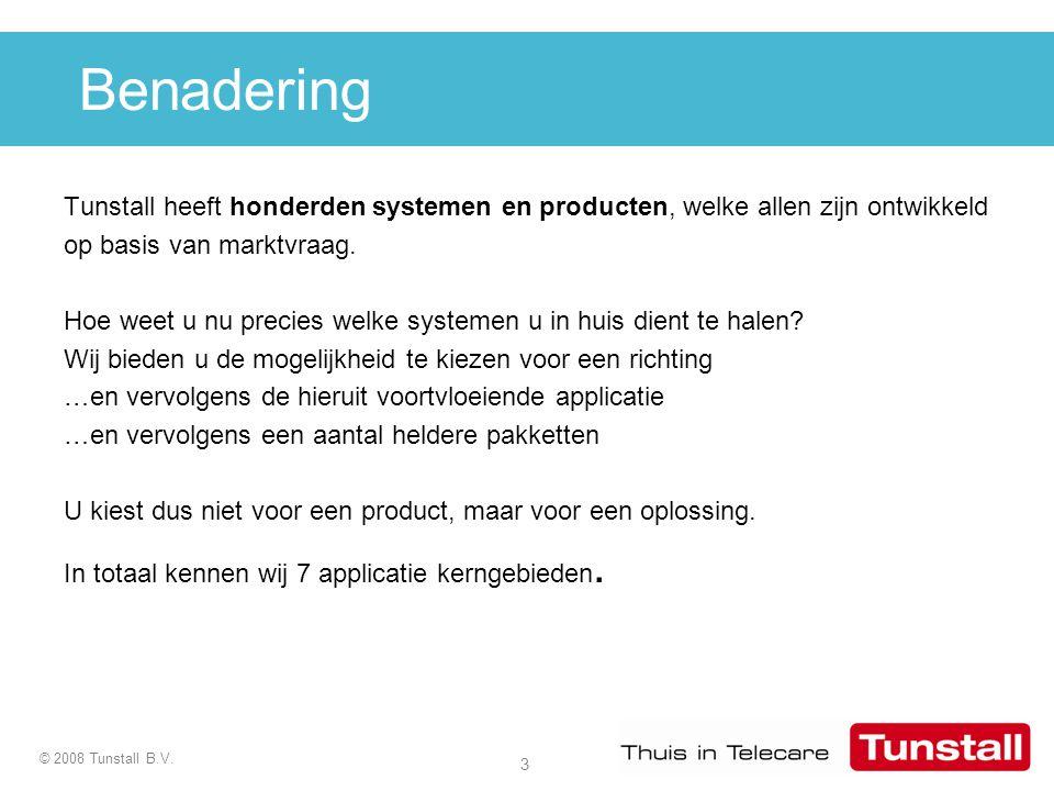 Benadering Tunstall heeft honderden systemen en producten, welke allen zijn ontwikkeld. op basis van marktvraag.