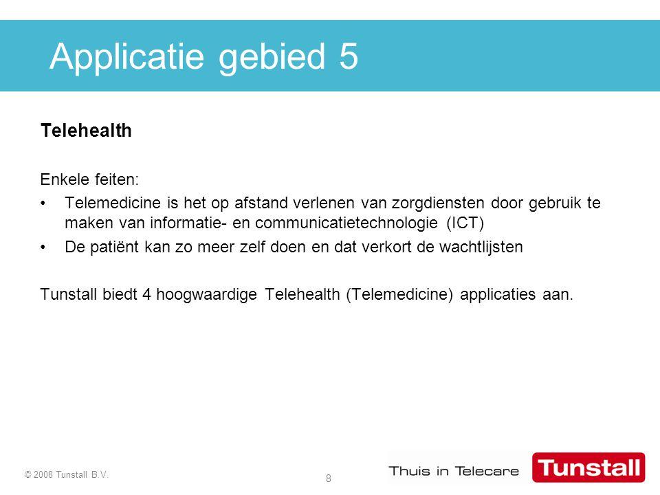 Applicatie gebied 5 Telehealth Enkele feiten:
