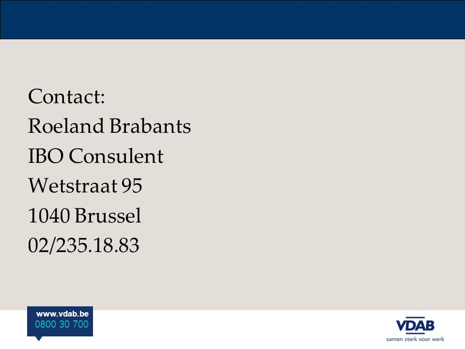 Contact: Roeland Brabants IBO Consulent Wetstraat 95 1040 Brussel 02/235.18.83