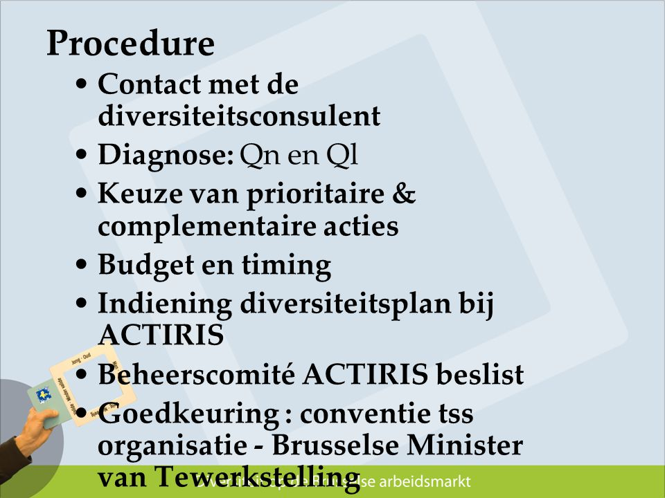 Procedure Contact met de diversiteitsconsulent Diagnose: Qn en Ql