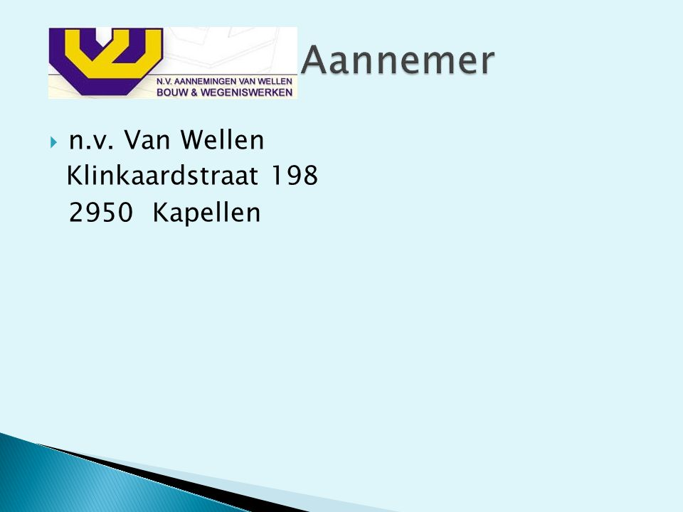Aannemer n.v. Van Wellen Klinkaardstraat 198 2950 Kapellen