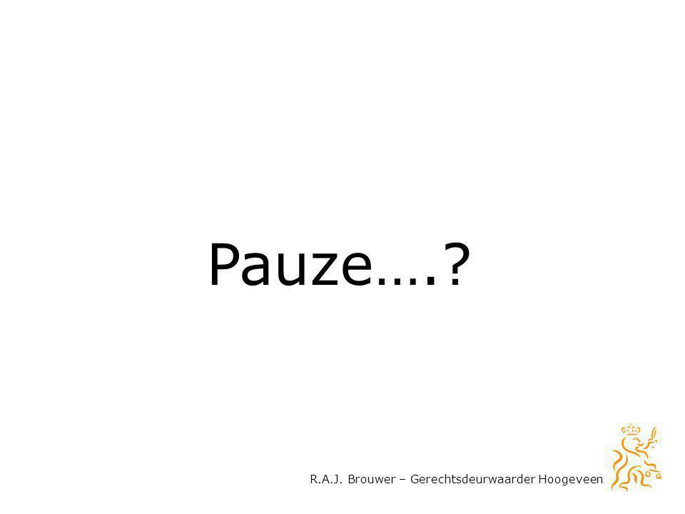 Pauze…. R.A.J. Brouwer – Gerechtsdeurwaarder Hoogeveen