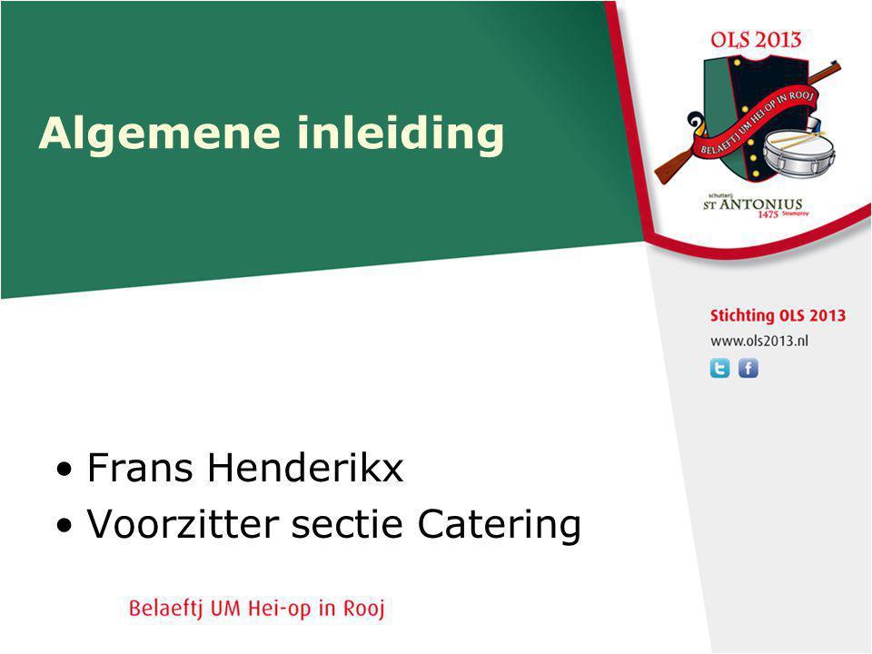 Algemene inleiding Frans Henderikx Voorzitter sectie Catering