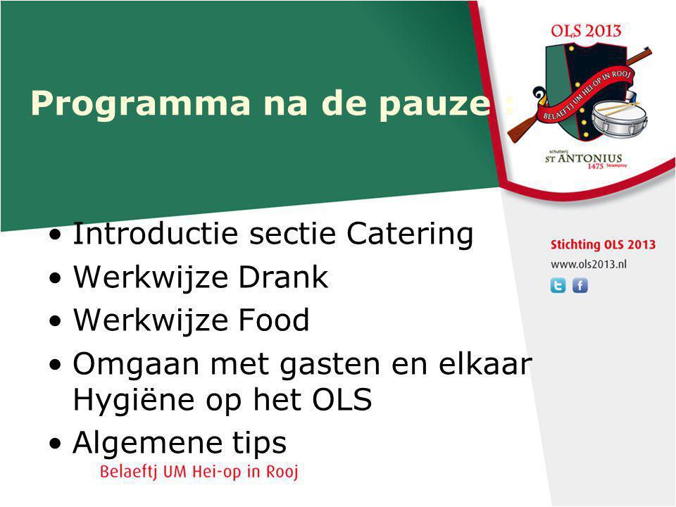 Programma na de pauze : Introductie sectie Catering Werkwijze Drank