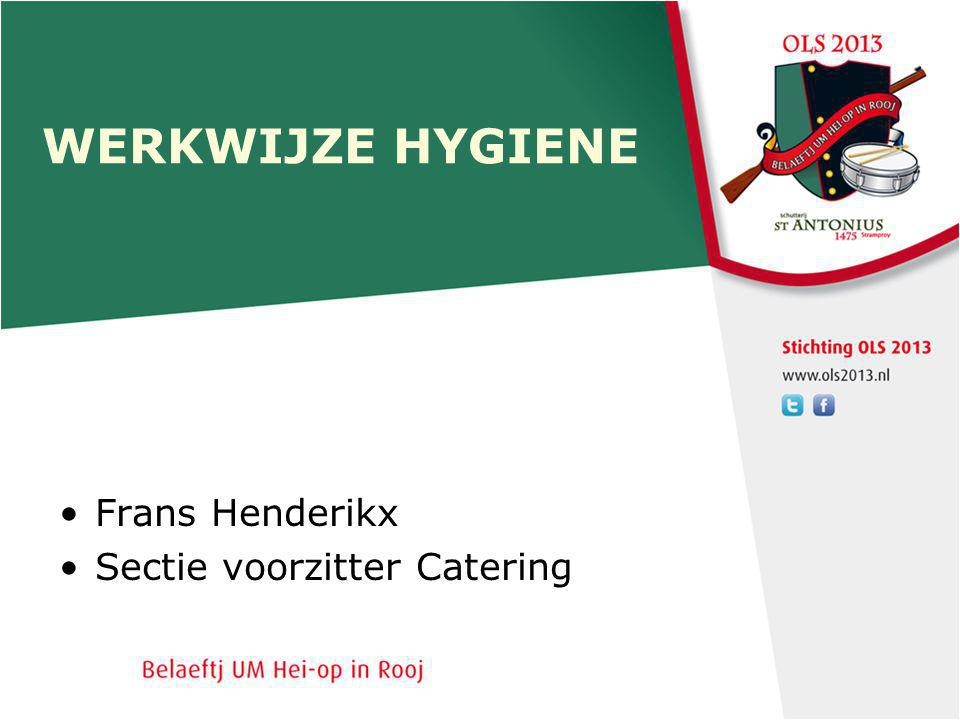 WERKWIJZE HYGIENE Frans Henderikx Sectie voorzitter Catering