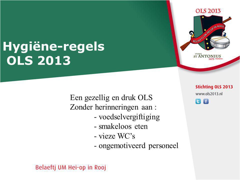Hygiëne-regels OLS 2013 Een gezellig en druk OLS