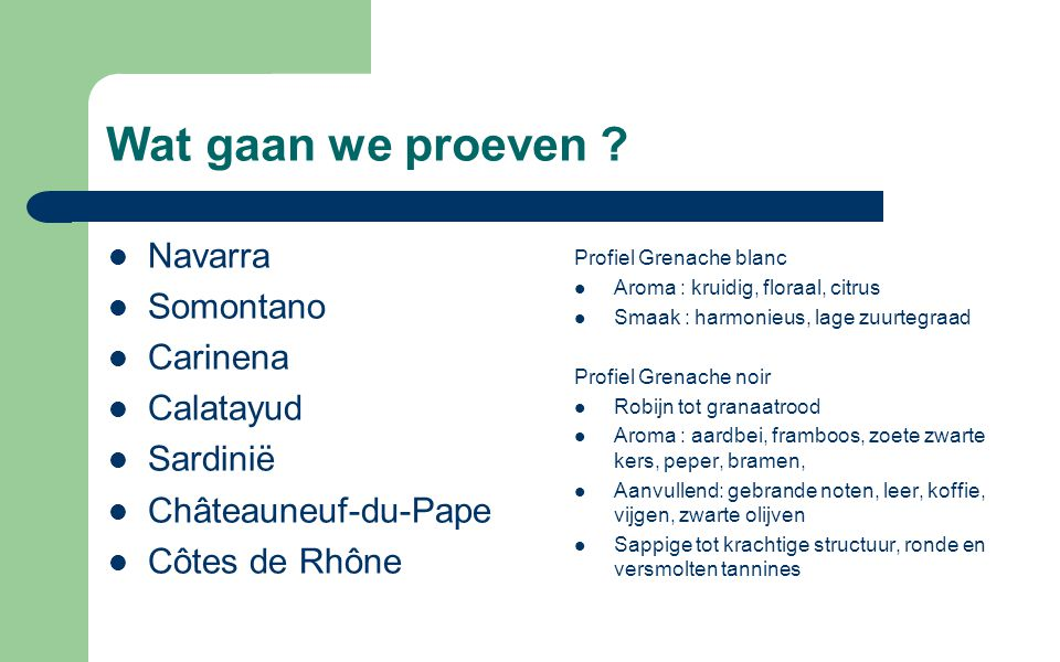 Wat gaan we proeven Navarra Somontano Carinena Calatayud Sardinië