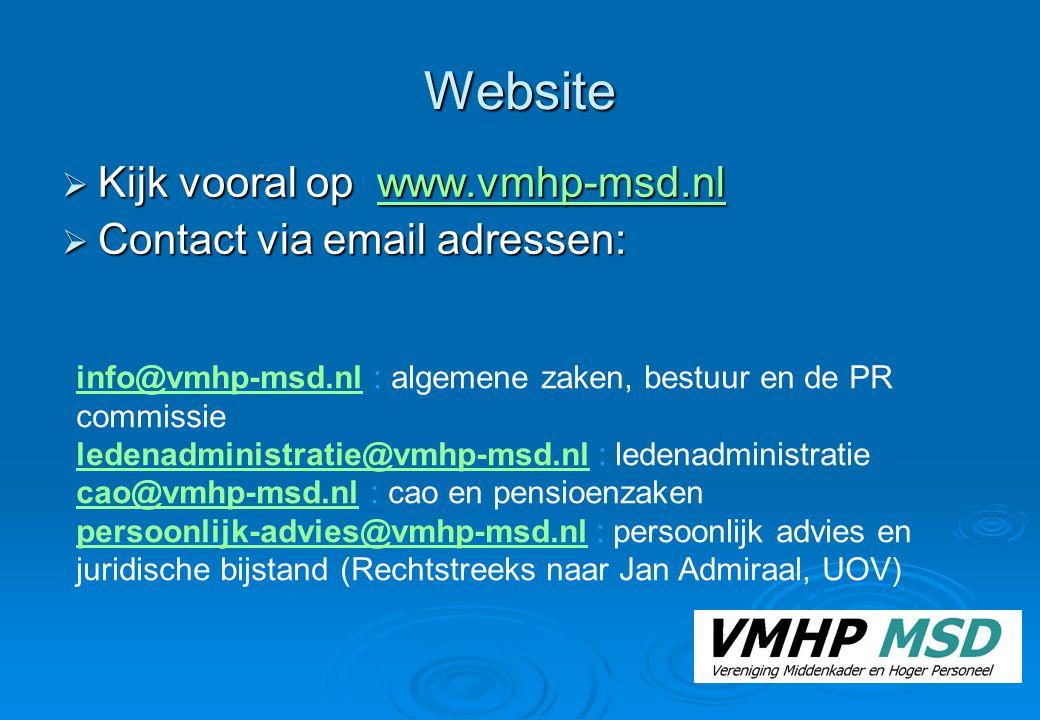 Website Kijk vooral op www.vmhp-msd.nl Contact via email adressen: