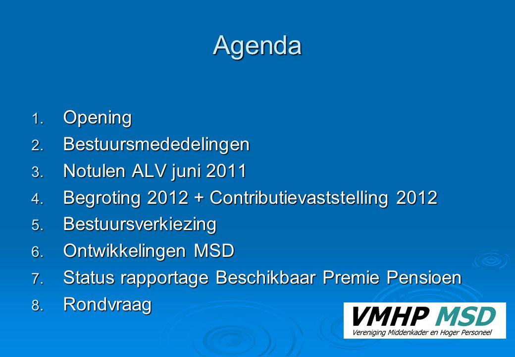 Agenda Opening Bestuursmededelingen Notulen ALV juni 2011