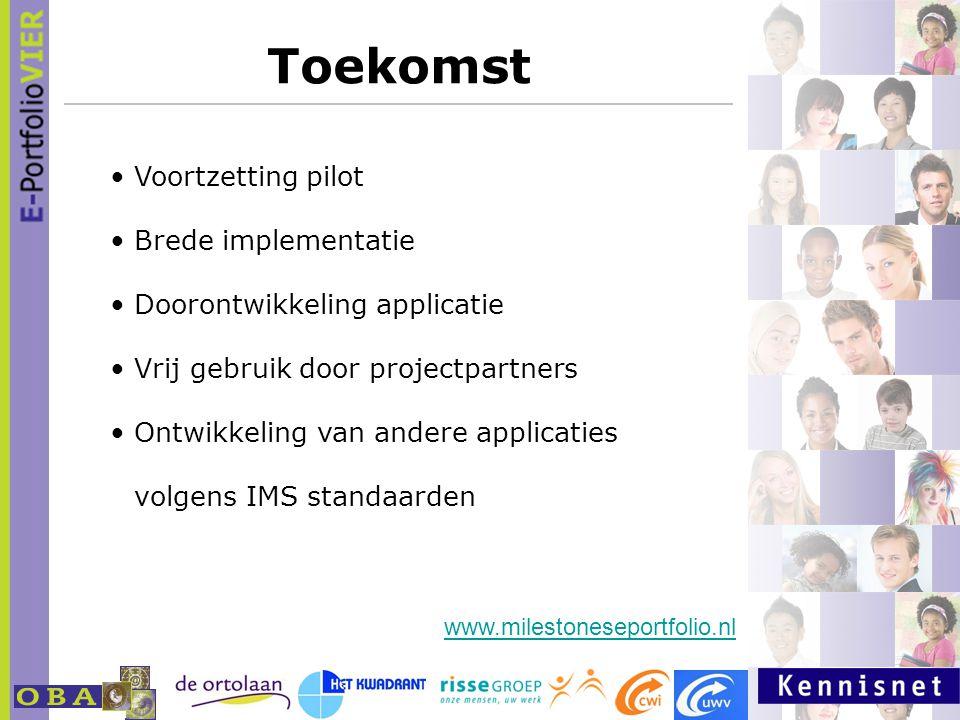 Toekomst Voortzetting pilot Brede implementatie
