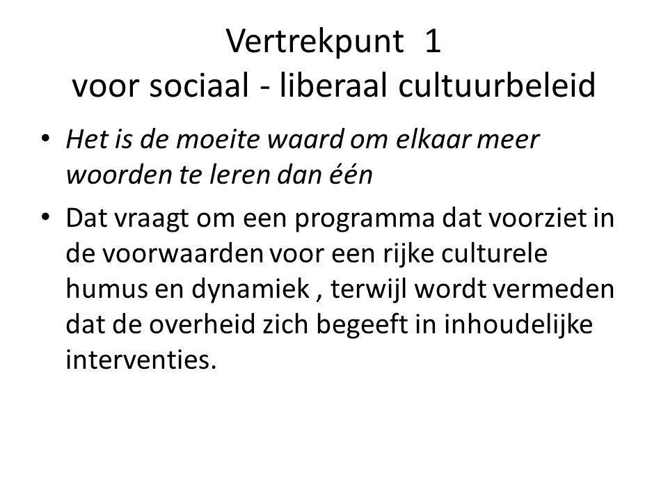 Vertrekpunt 1 voor sociaal - liberaal cultuurbeleid