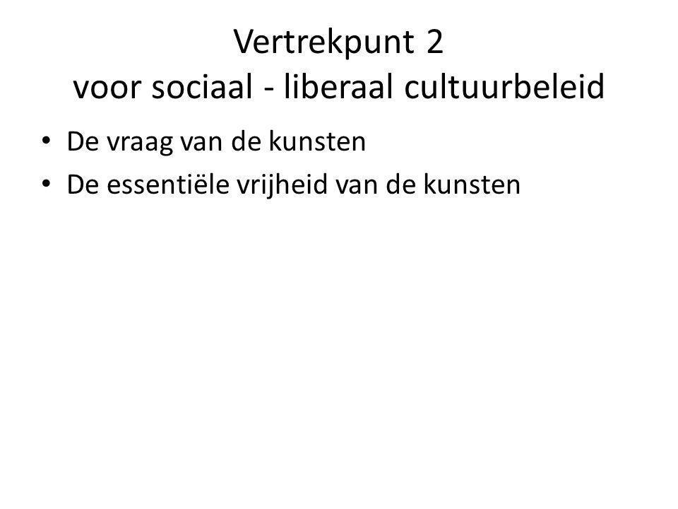 Vertrekpunt 2 voor sociaal - liberaal cultuurbeleid