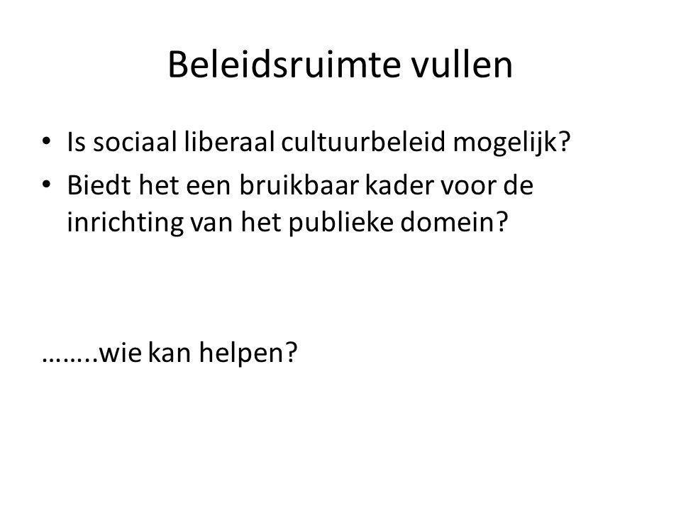 Beleidsruimte vullen Is sociaal liberaal cultuurbeleid mogelijk