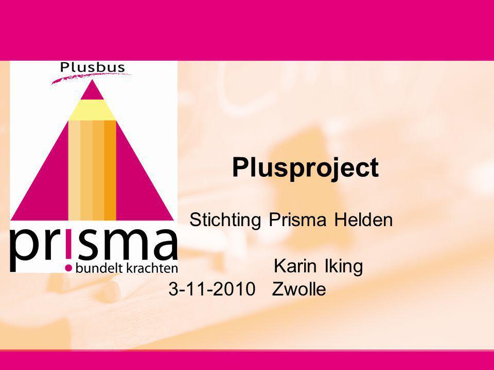 Stichting Prisma Helden Karin Iking 3-11-2010 Zwolle