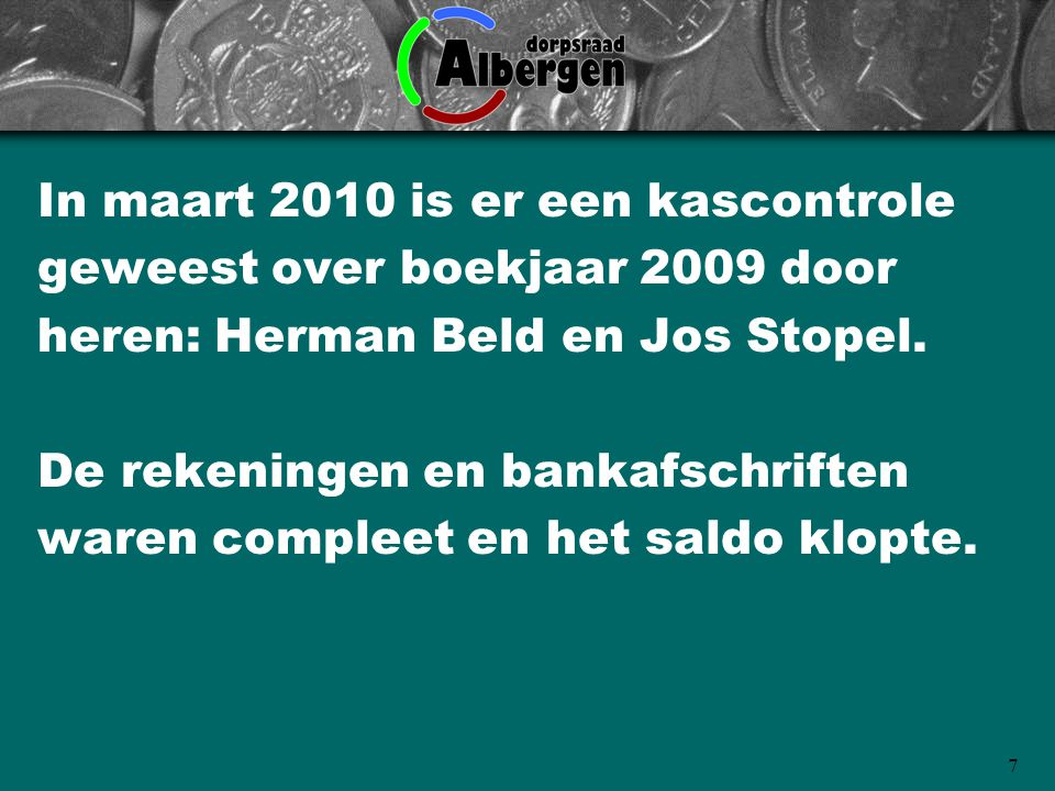 In maart 2010 is er een kascontrole