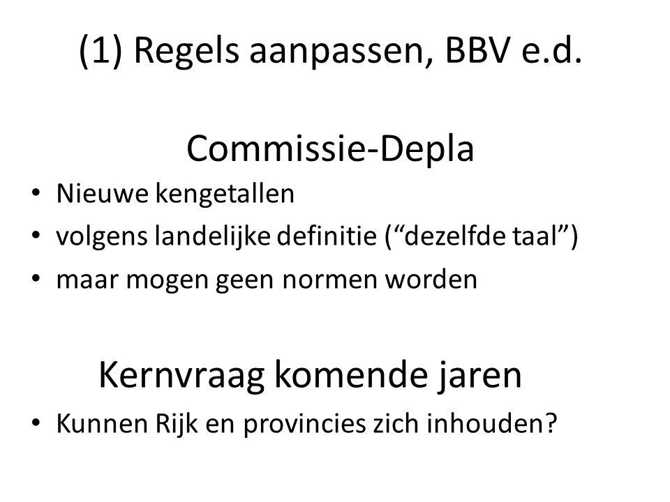 (1) Regels aanpassen, BBV e.d. Commissie-Depla