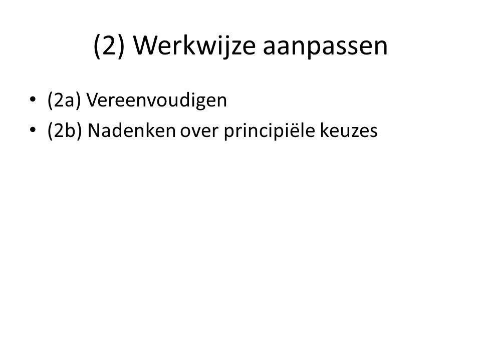 (2) Werkwijze aanpassen