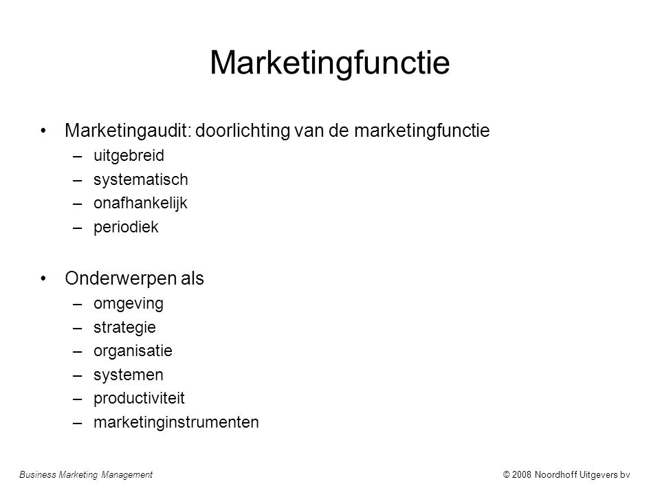 Marketingfunctie Marketingaudit: doorlichting van de marketingfunctie