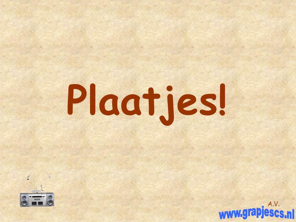 Plaatjes! A.V. www.grapjescs.nl