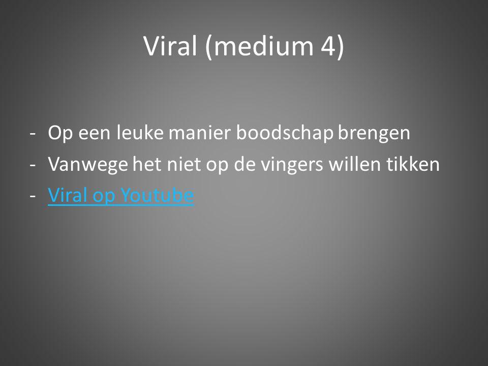 Viral (medium 4) Op een leuke manier boodschap brengen