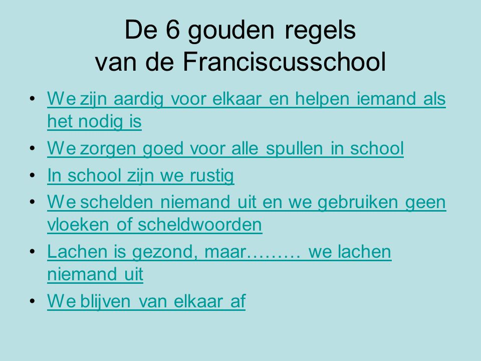 De 6 gouden regels van de Franciscusschool