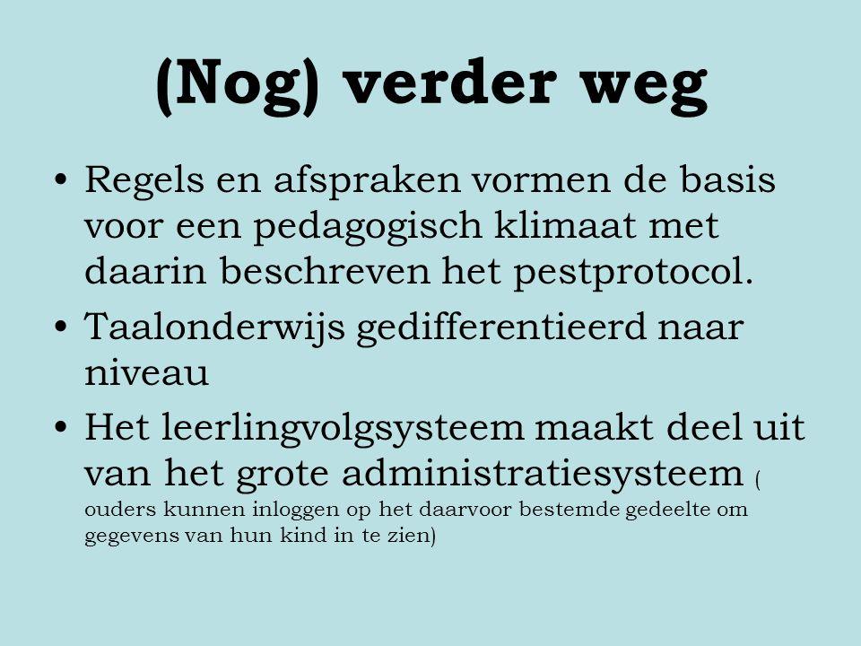 (Nog) verder weg Regels en afspraken vormen de basis voor een pedagogisch klimaat met daarin beschreven het pestprotocol.
