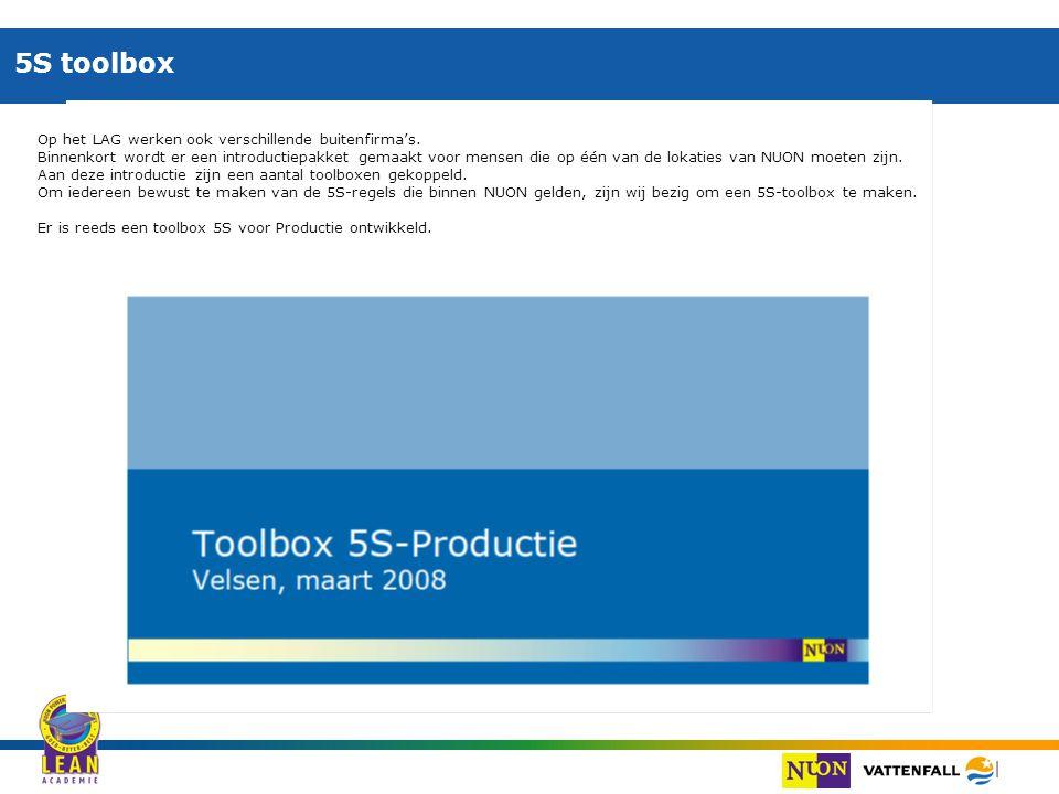 5S toolbox Op het LAG werken ook verschillende buitenfirma's.
