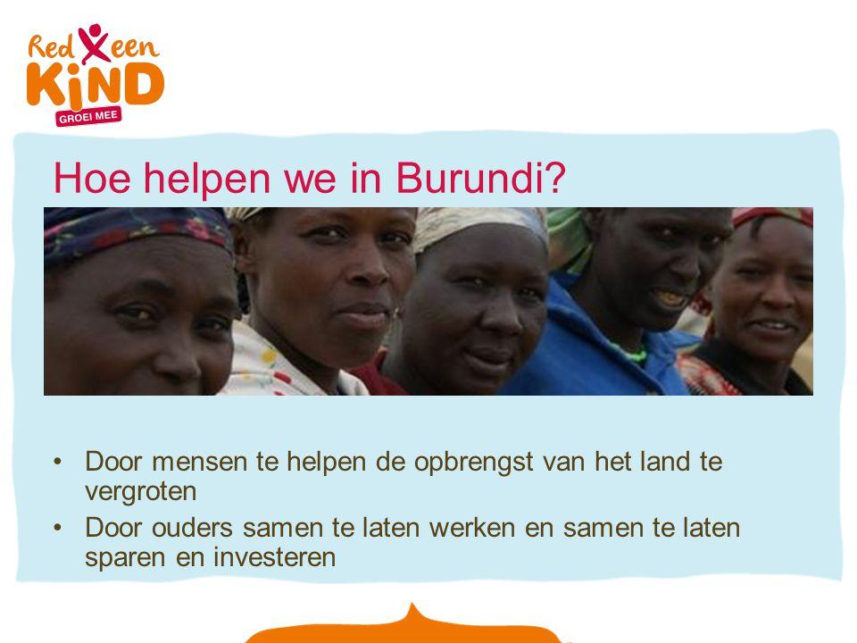 Hoe helpen we in Burundi