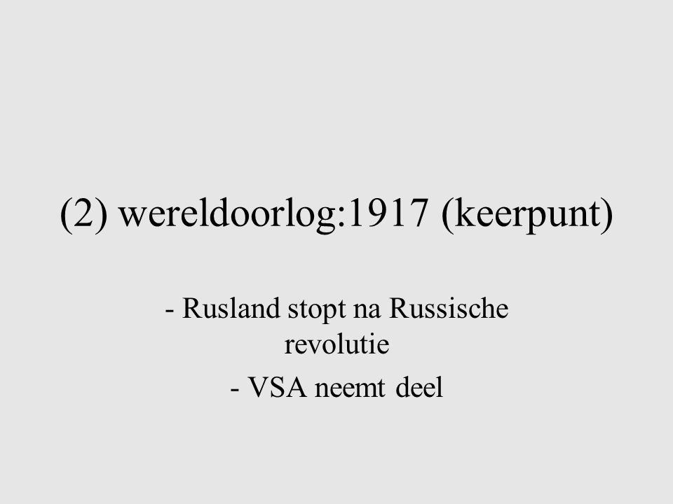 (2) wereldoorlog:1917 (keerpunt)