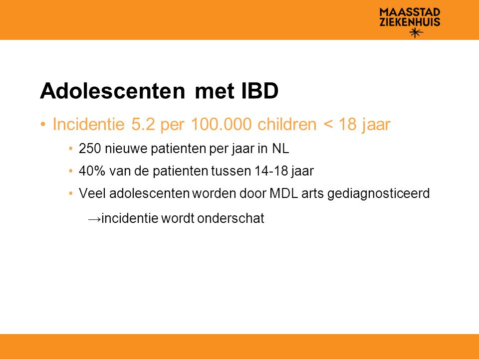 Adolescenten met IBD Incidentie 5.2 per 100.000 children < 18 jaar