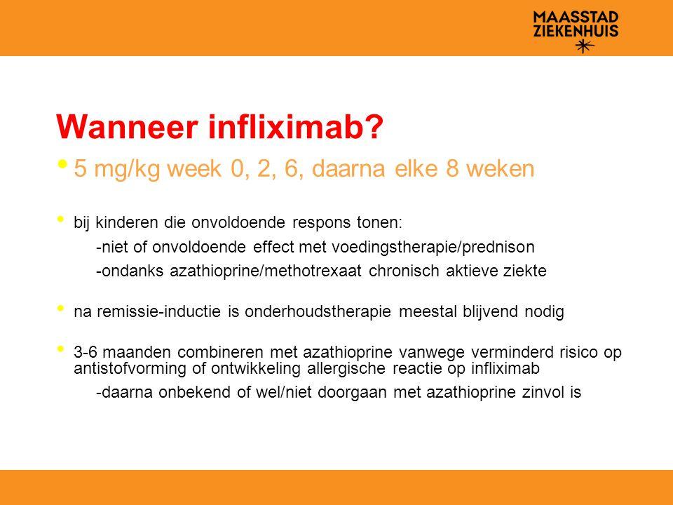 Wanneer infliximab 5 mg/kg week 0, 2, 6, daarna elke 8 weken