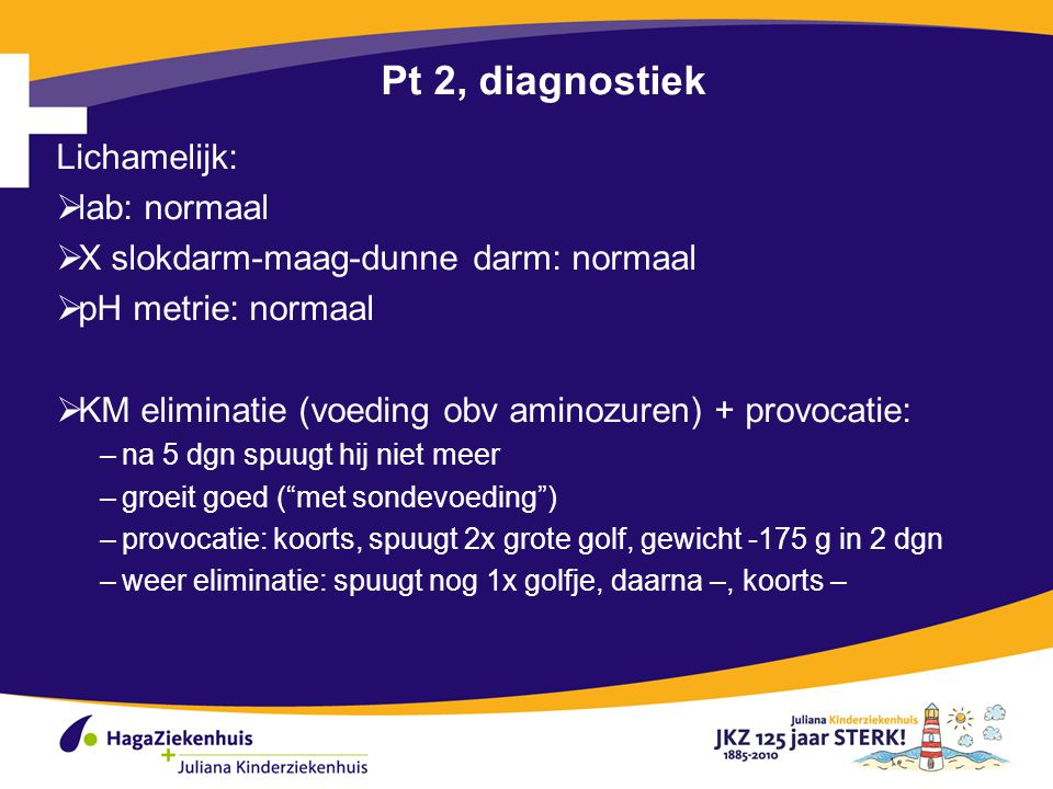 Pt 2, diagnostiek Lichamelijk: lab: normaal
