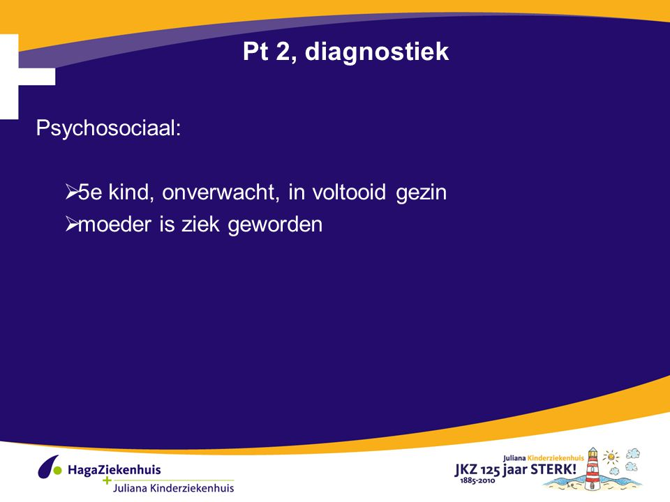 Pt 2, diagnostiek Psychosociaal: