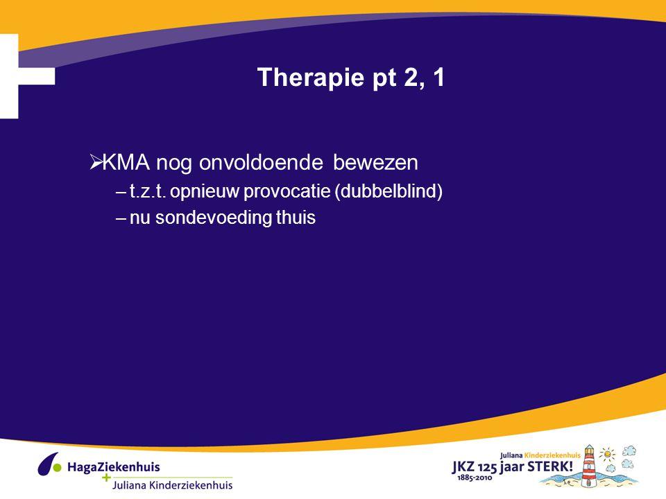 Therapie pt 2, 1 KMA nog onvoldoende bewezen