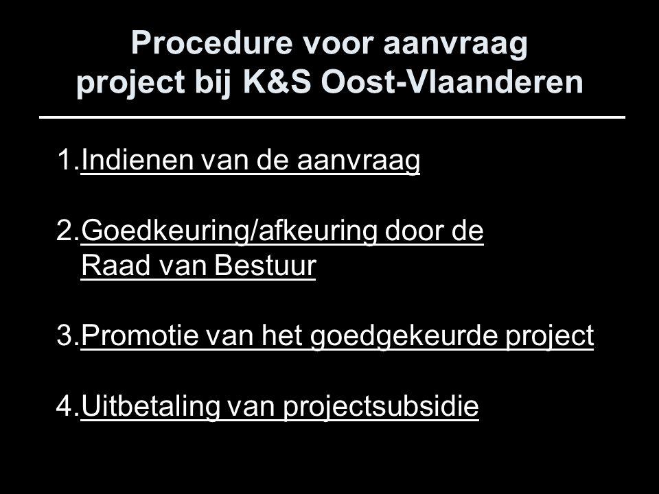 Procedure voor aanvraag project bij K&S Oost-Vlaanderen