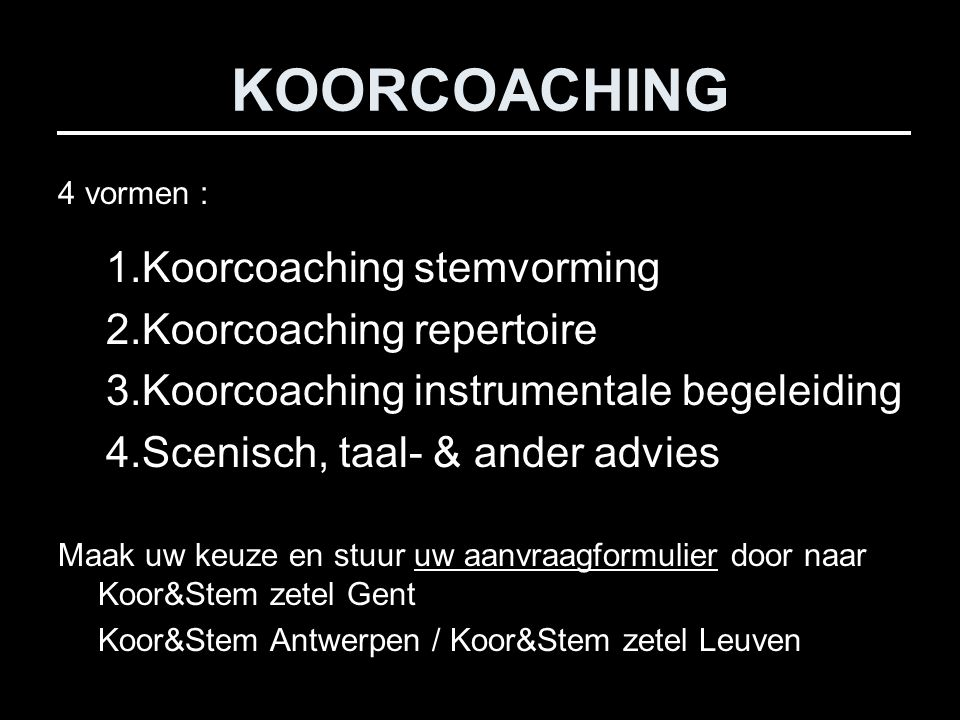 KOORCOACHING Koorcoaching stemvorming Koorcoaching repertoire