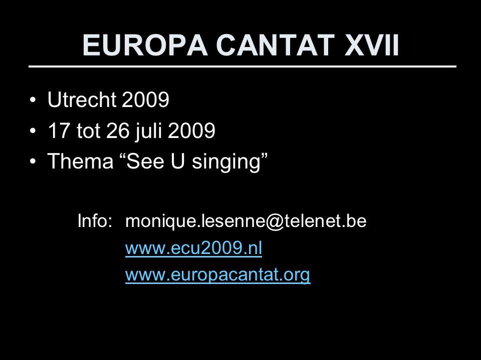 EUROPA CANTAT XVII Utrecht 2009 17 tot 26 juli 2009