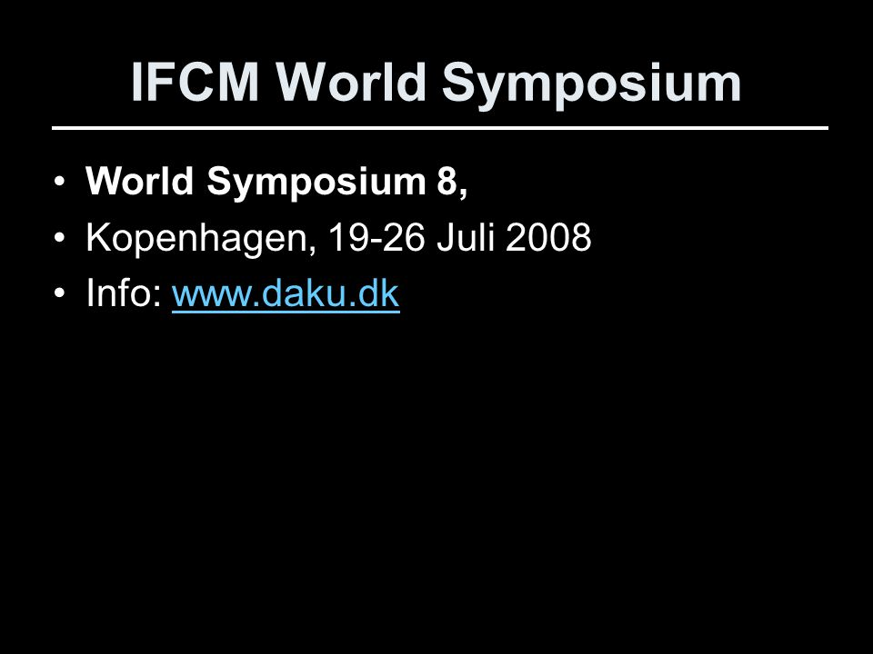 IFCM World Symposium World Symposium 8, Kopenhagen, 19-26 Juli 2008