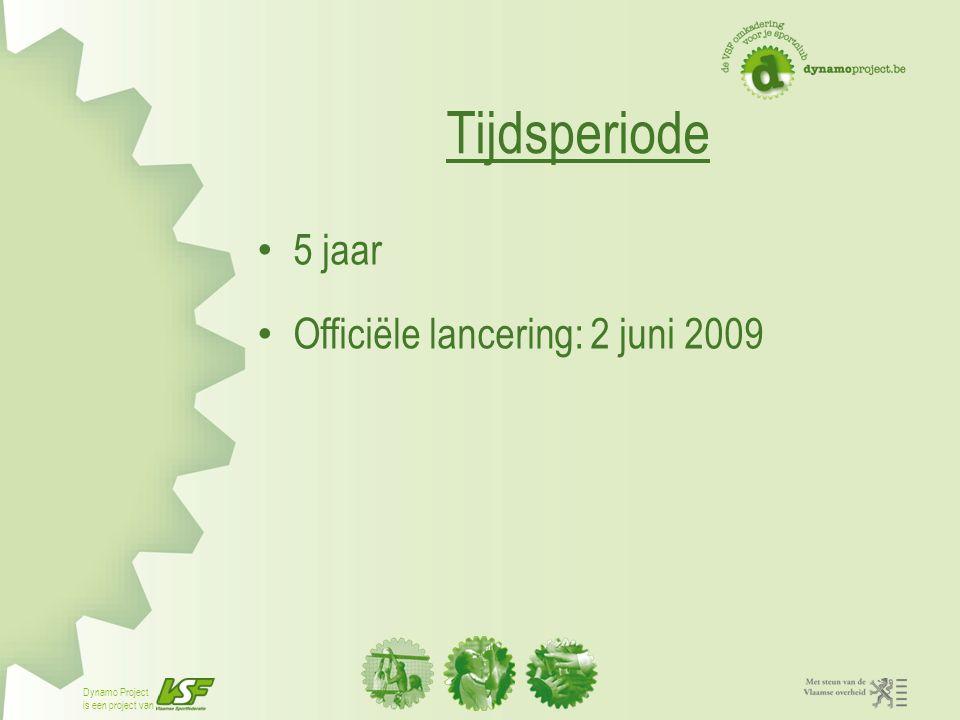 Tijdsperiode 5 jaar Officiële lancering: 2 juni 2009