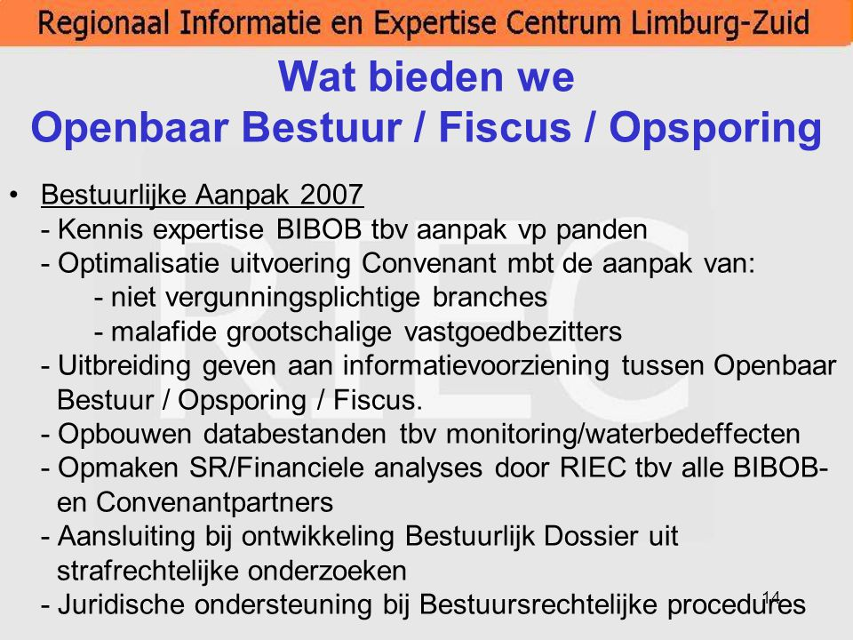 Wat bieden we Openbaar Bestuur / Fiscus / Opsporing