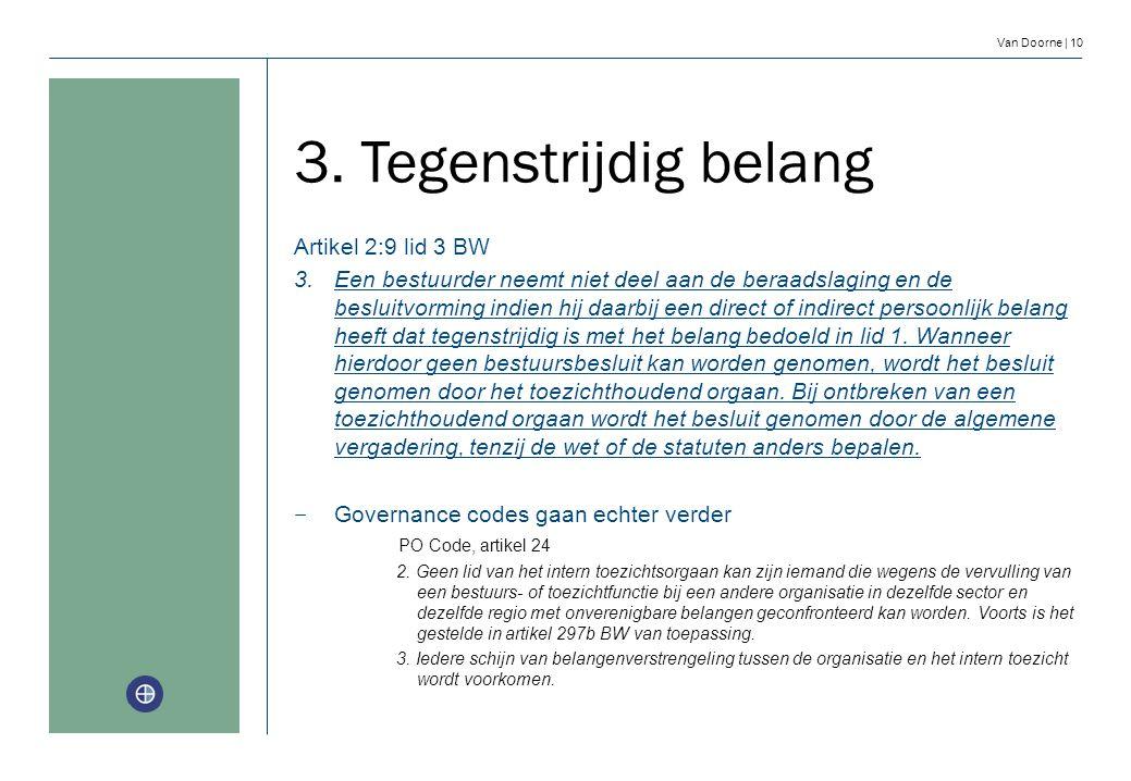 3. Tegenstrijdig belang Artikel 2:9 lid 3 BW