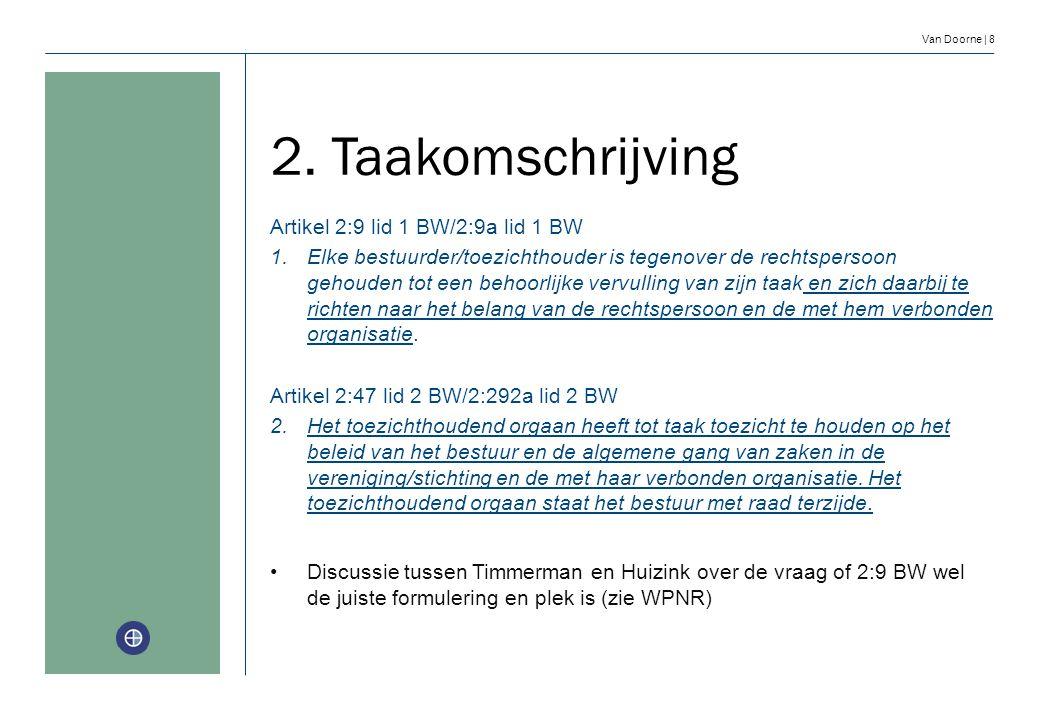 2. Taakomschrijving Artikel 2:9 lid 1 BW/2:9a lid 1 BW