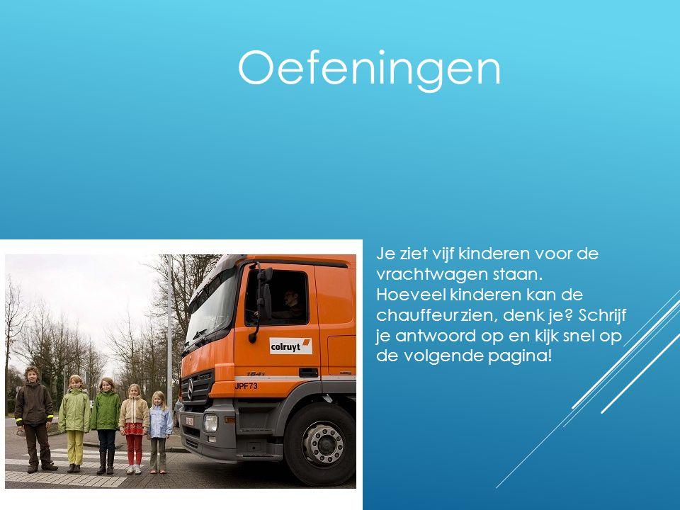 Oefeningen Je ziet vijf kinderen voor de vrachtwagen staan.