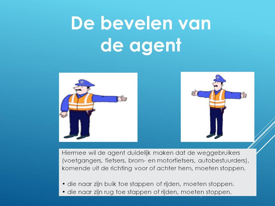De bevelen van de agent