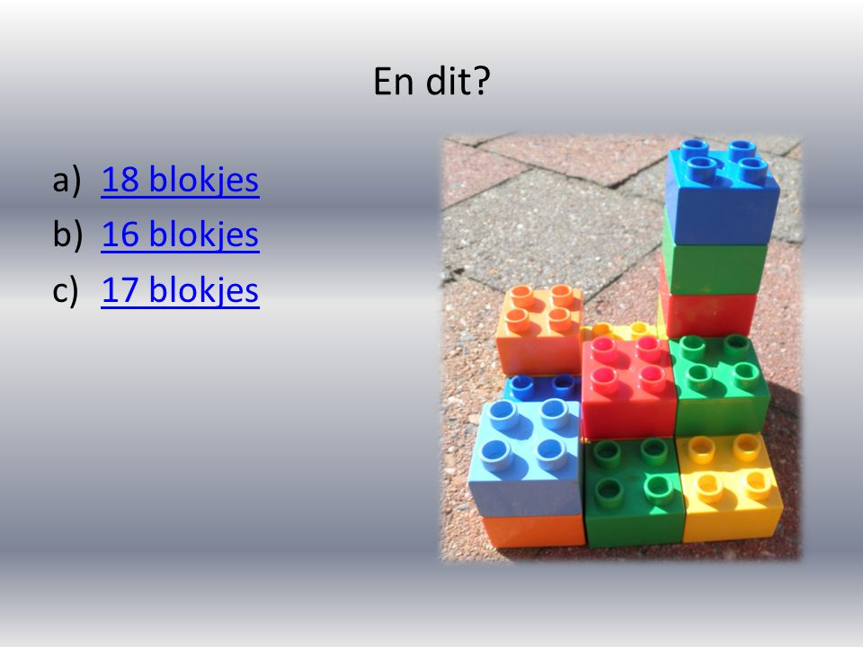 En dit 18 blokjes 16 blokjes 17 blokjes