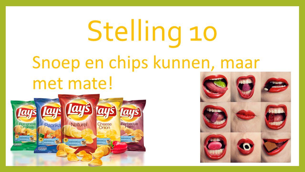 Stelling 10 Snoep en chips kunnen, maar met mate!