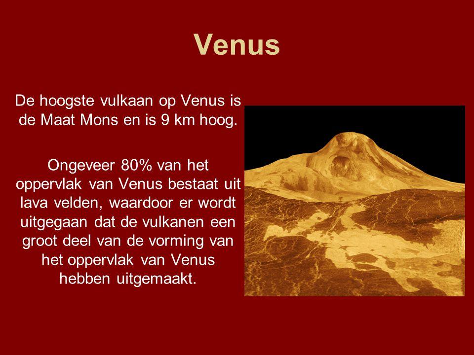 De hoogste vulkaan op Venus is de Maat Mons en is 9 km hoog.
