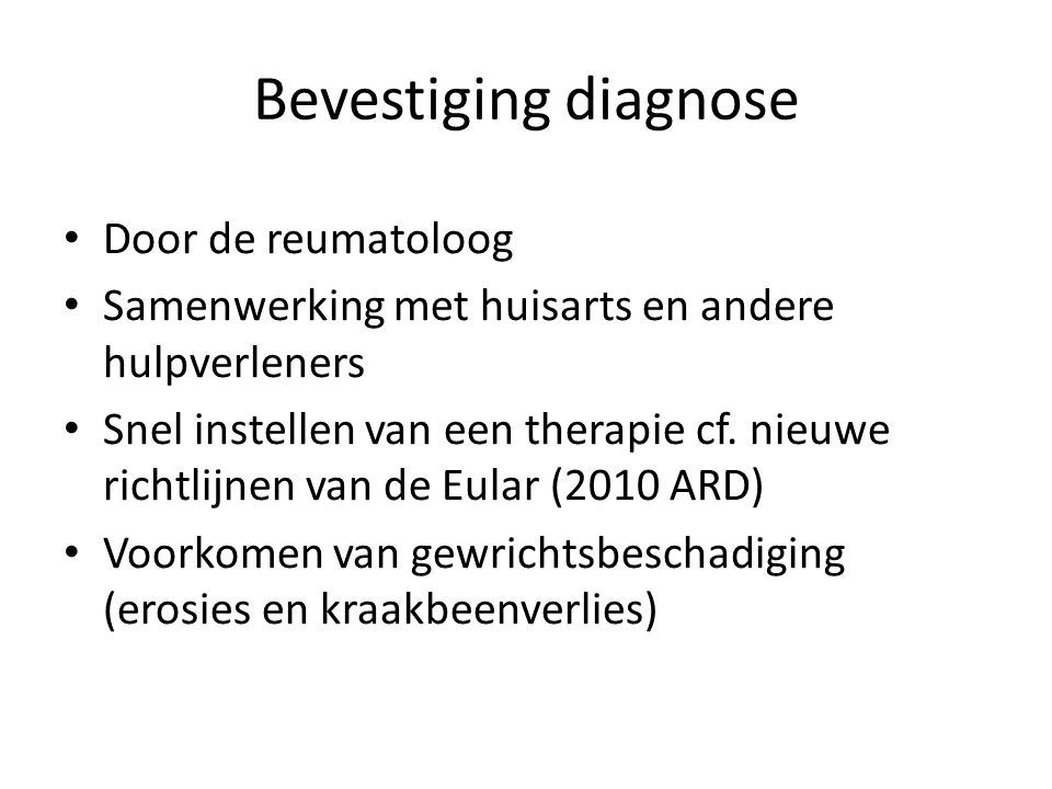 Bevestiging diagnose Door de reumatoloog