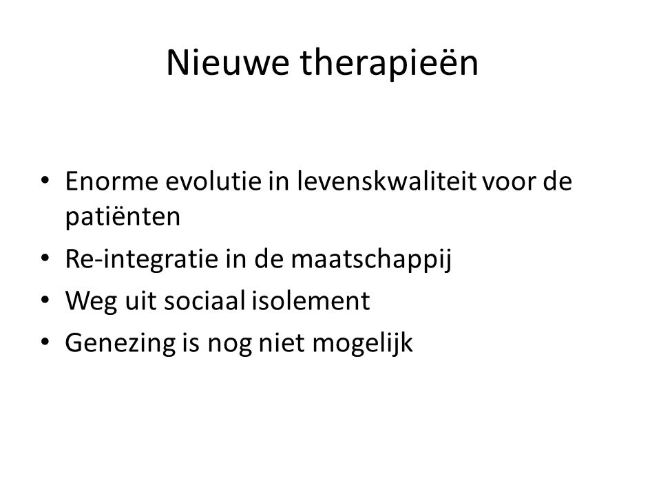 Nieuwe therapieën Enorme evolutie in levenskwaliteit voor de patiënten